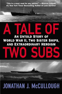 A Tale of Two Subs By Mccullough, Jonathan J.