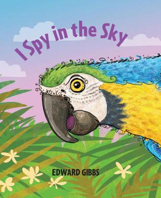 I Spy in the Sky By Gibbs, Edward/ Gibbs, Edward (ILT)